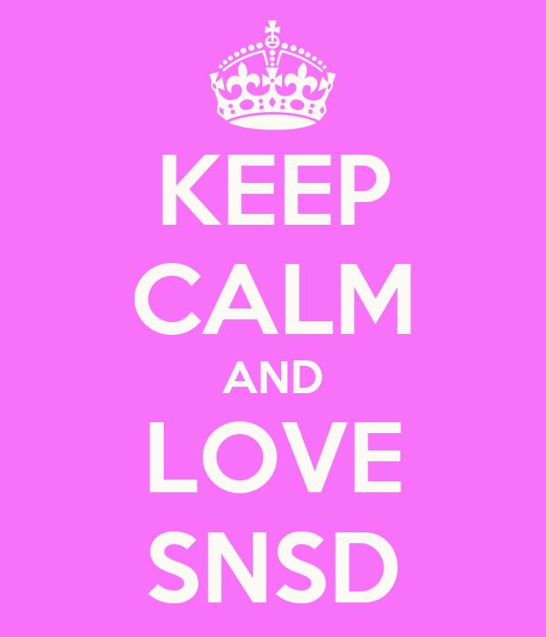 KEEP CALM AND LOVE SNSD