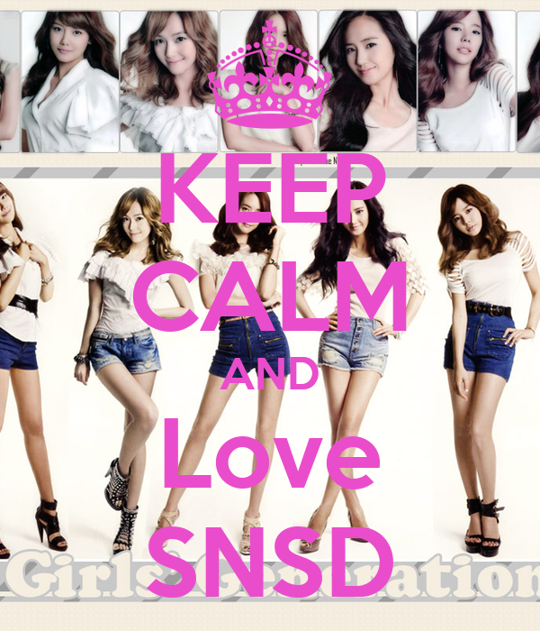 KEEP CALM AND Love SNSD