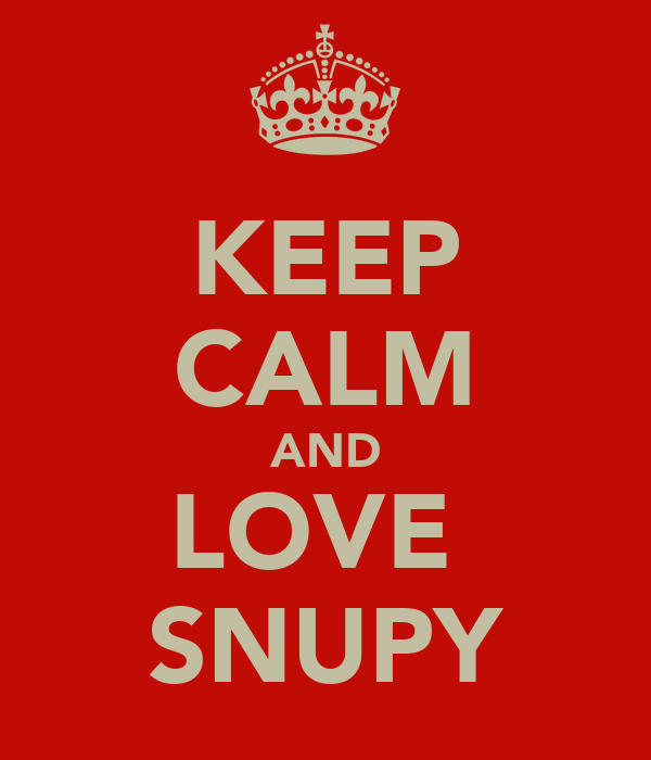 KEEP CALM AND LOVE  SNUPY