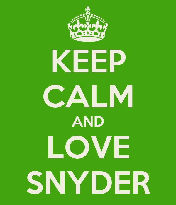 KEEP CALM AND LOVE SNYDER
