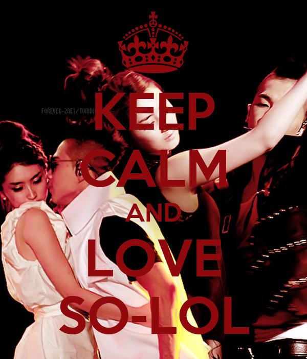KEEP CALM AND LOVE SO-LOL