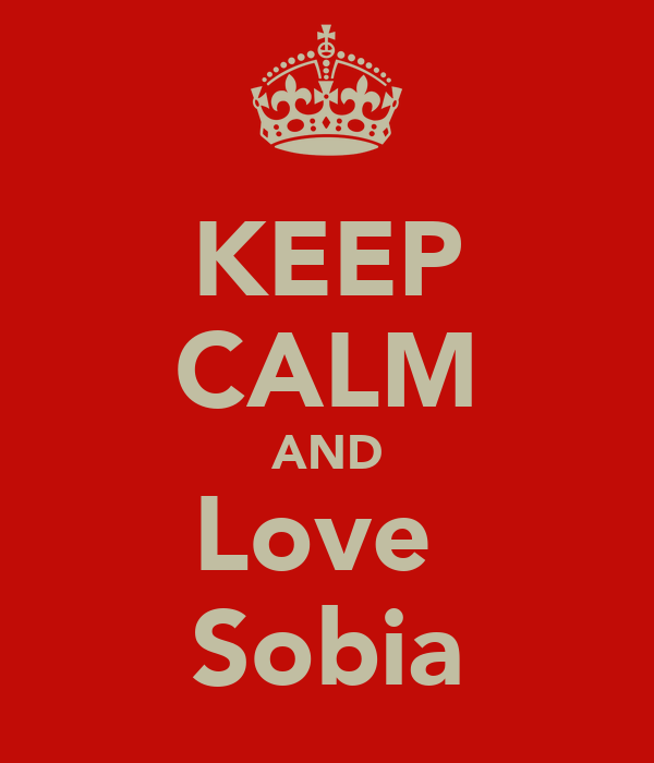 KEEP CALM AND Love  Sobia