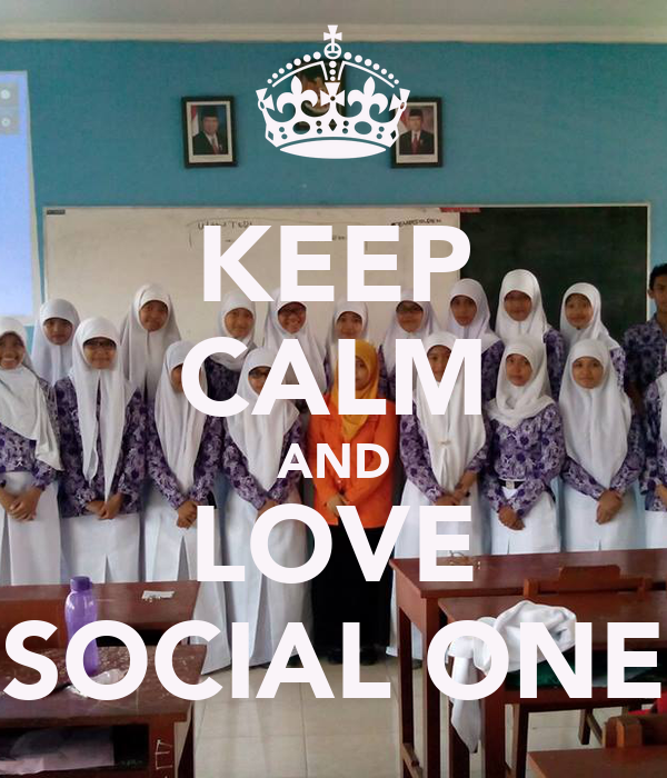 KEEP CALM AND LOVE SOCIAL ONE