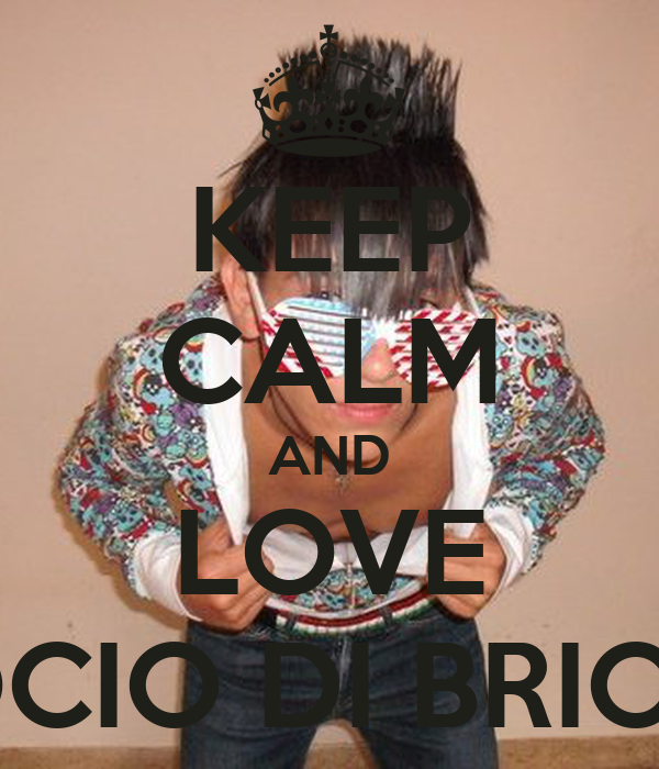 KEEP CALM AND LOVE SOCIO DI BRICHE