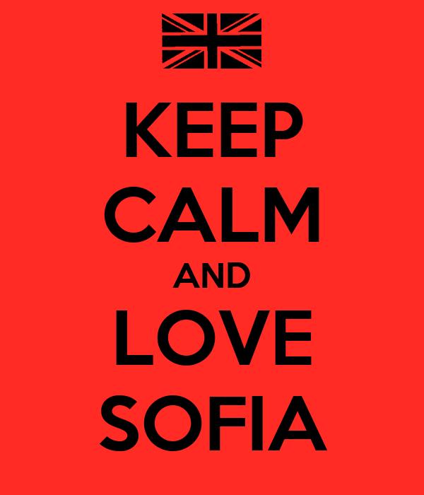 KEEP CALM AND LOVE SOFIA