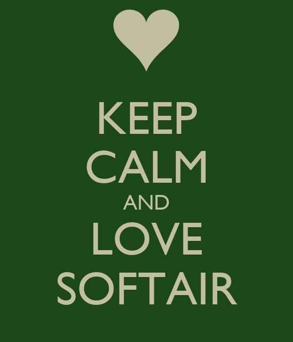 KEEP CALM AND LOVE SOFTAIR