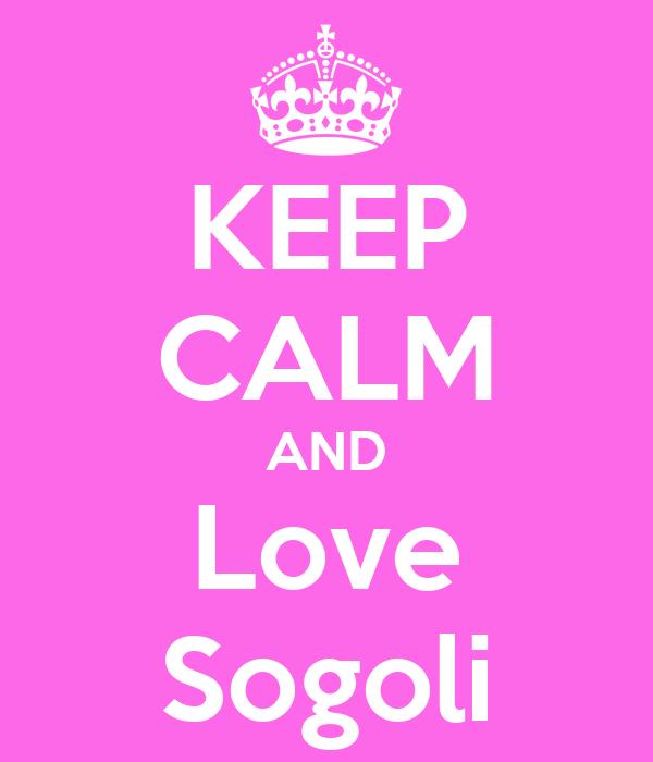 KEEP CALM AND Love Sogoli