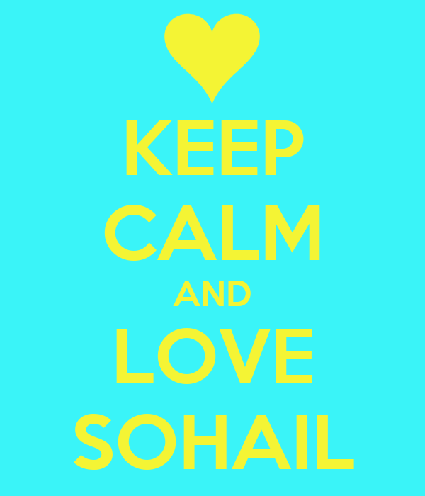 KEEP CALM AND LOVE SOHAIL