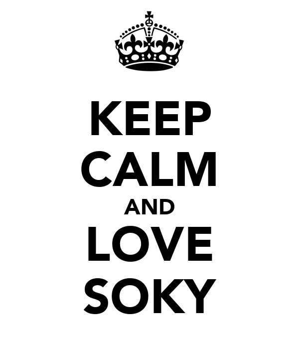 KEEP CALM AND LOVE SOKY
