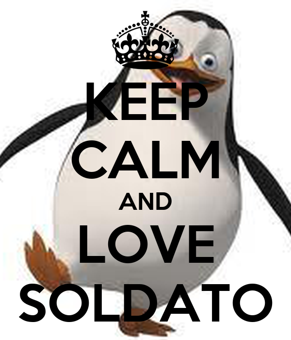 KEEP CALM AND LOVE SOLDATO