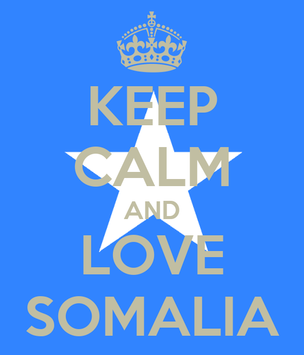 KEEP CALM AND LOVE SOMALIA