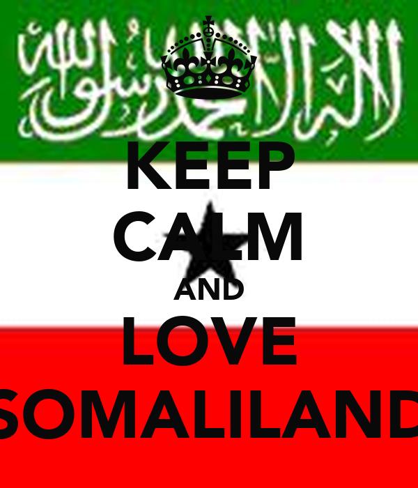 KEEP CALM AND LOVE SOMALILAND