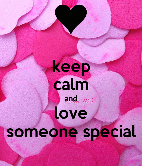keep calm and love someone special