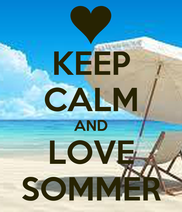 KEEP CALM AND LOVE SOMMER