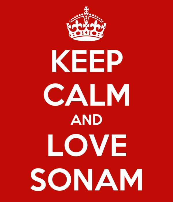 KEEP CALM AND LOVE SONAM