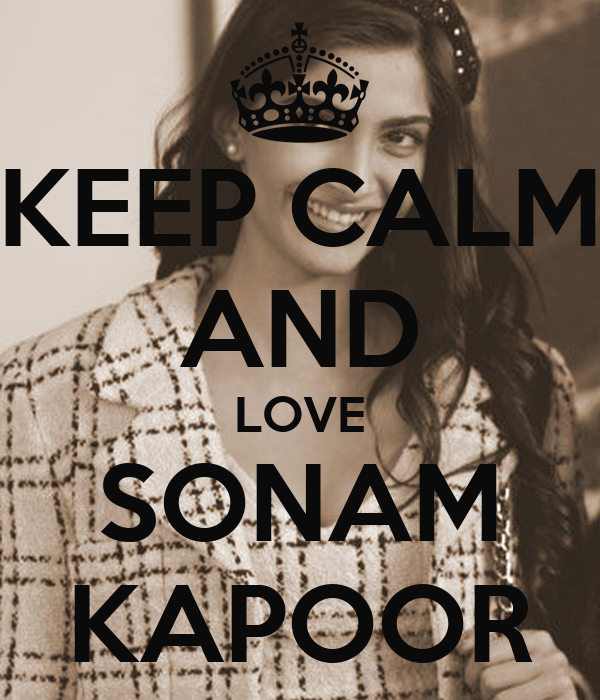 KEEP CALM AND LOVE SONAM KAPOOR