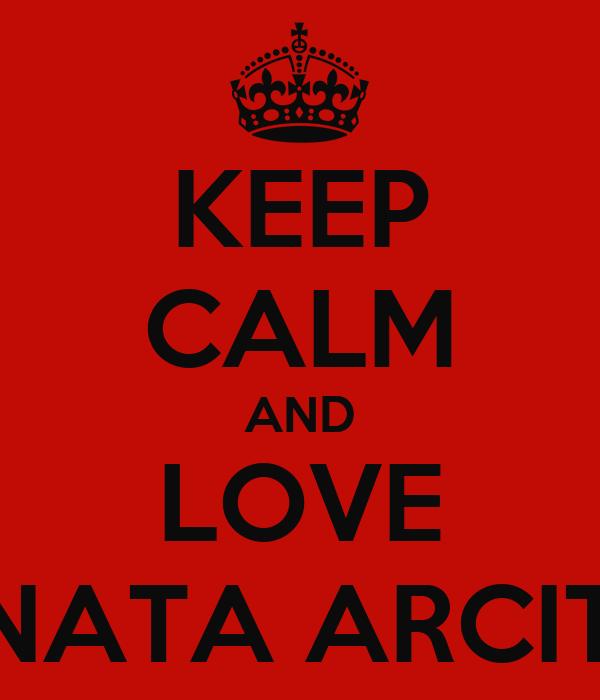 KEEP CALM AND LOVE SONATA ARCITCA