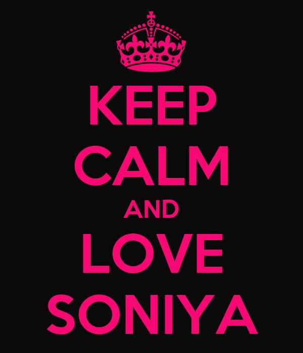 KEEP CALM AND LOVE SONIYA