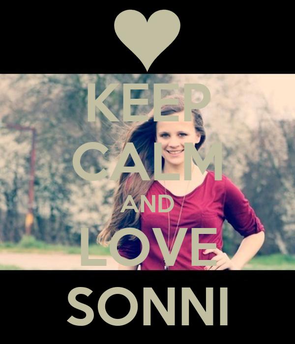 KEEP CALM AND LOVE SONNI