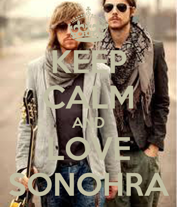 KEEP CALM AND LOVE SONOHRA