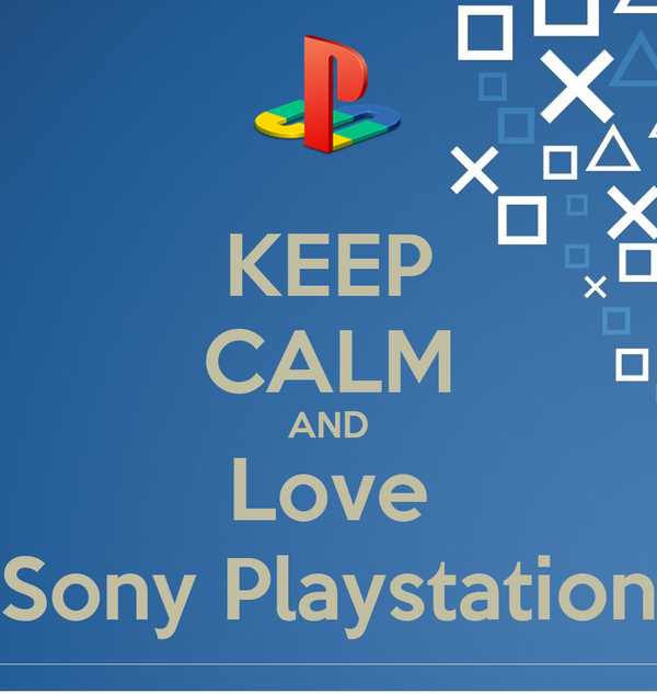 KEEP CALM AND Love Sony Playstation
