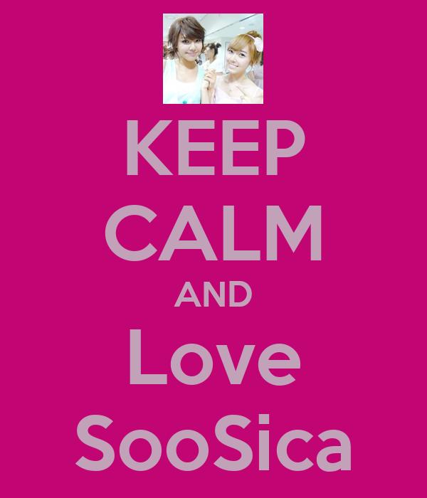KEEP CALM AND Love SooSica