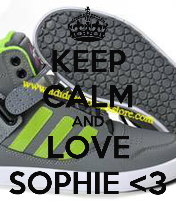 KEEP CALM AND LOVE SOPHIE <3