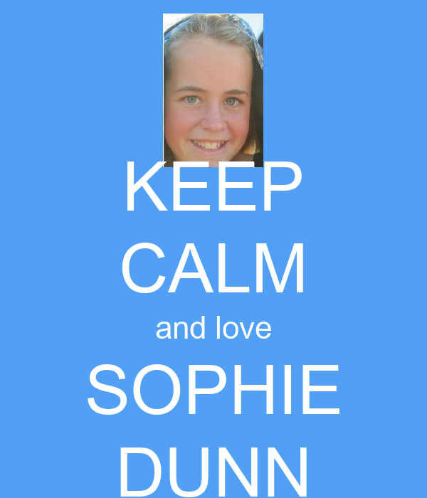 KEEP CALM and love SOPHIE DUNN