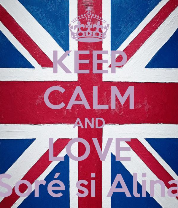 KEEP CALM AND LOVE Soré si Alina