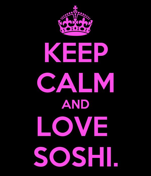 KEEP CALM AND LOVE  SOSHI.