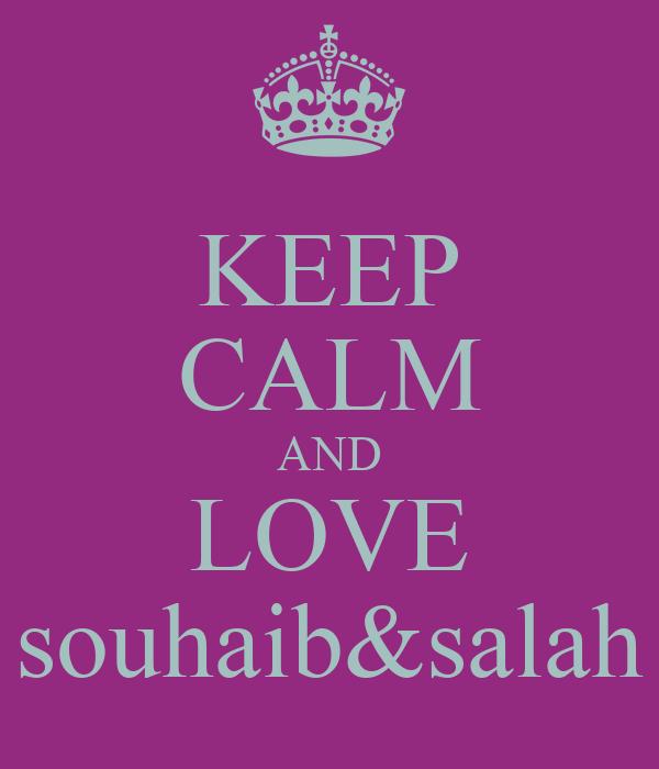 KEEP CALM AND LOVE souhaib&salah