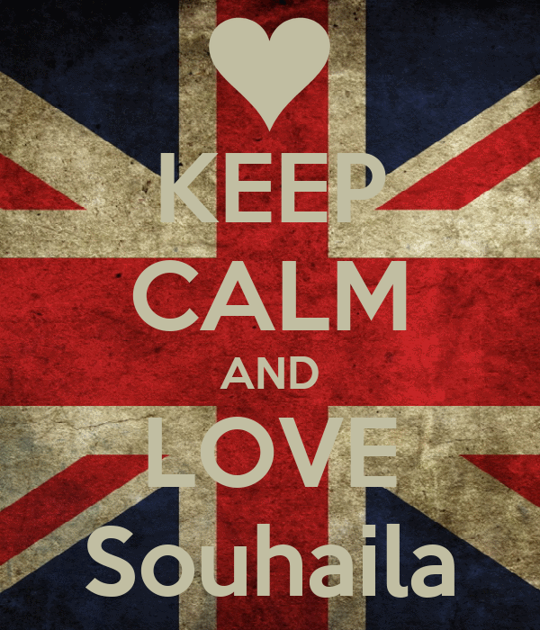 KEEP CALM AND LOVE Souhaila