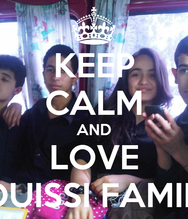 KEEP CALM AND LOVE SOUISSI FAMILY