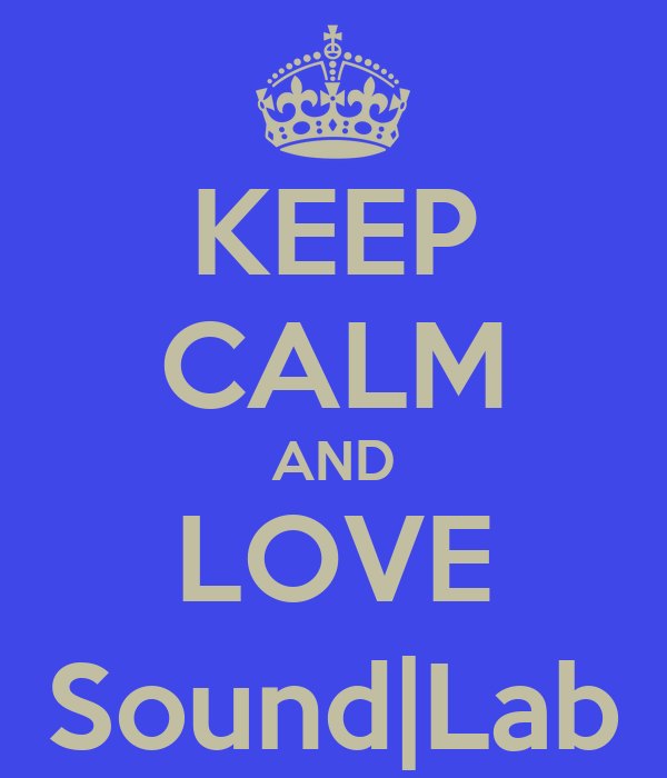 KEEP CALM AND LOVE Sound|Lab