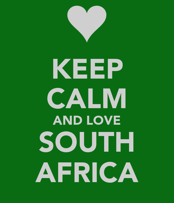 KEEP CALM AND LOVE SOUTH AFRICA
