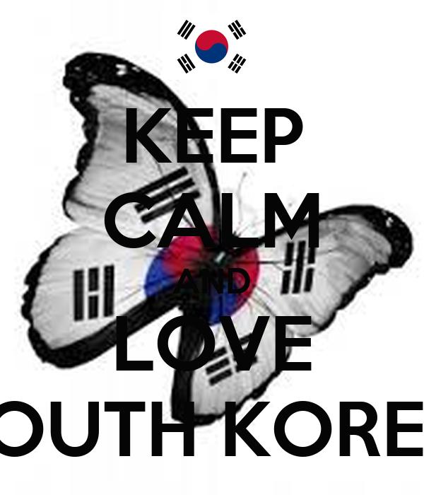 KEEP CALM AND LOVE SOUTH KOREA