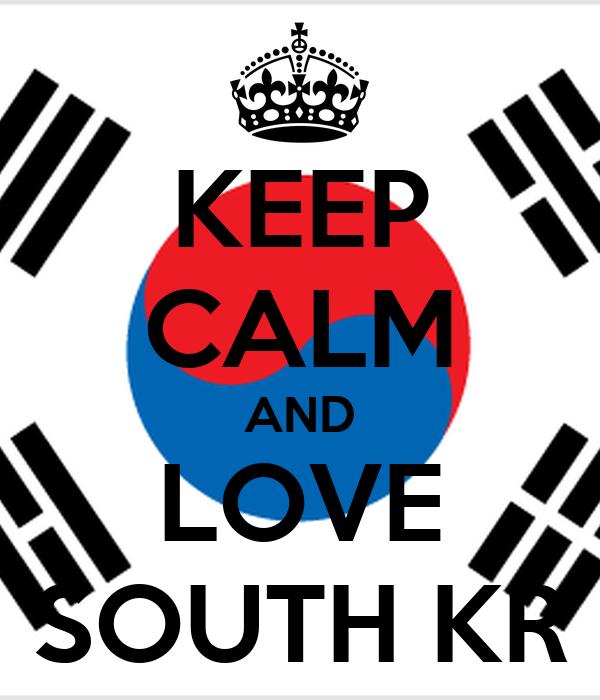 KEEP CALM AND LOVE SOUTH KR