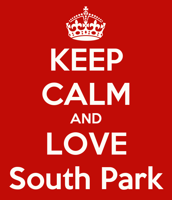 KEEP CALM AND LOVE South Park