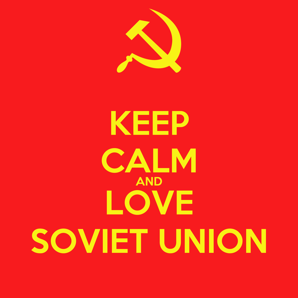 KEEP CALM AND LOVE SOVIET UNION
