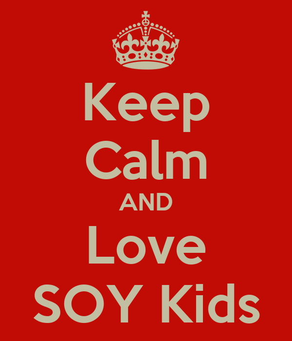 Keep Calm AND Love SOY Kids