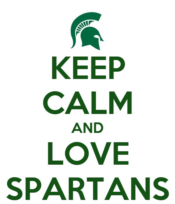 KEEP CALM AND LOVE SPARTANS