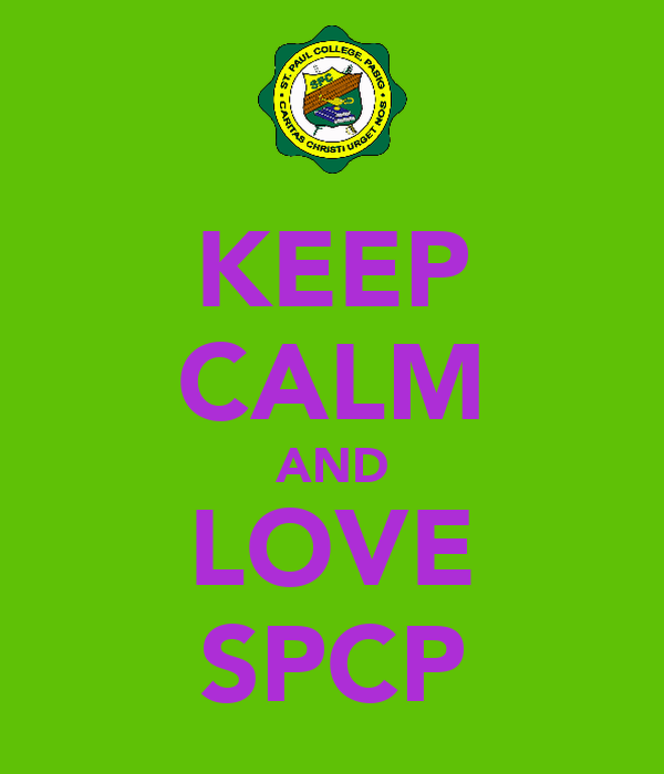 KEEP CALM AND LOVE SPCP