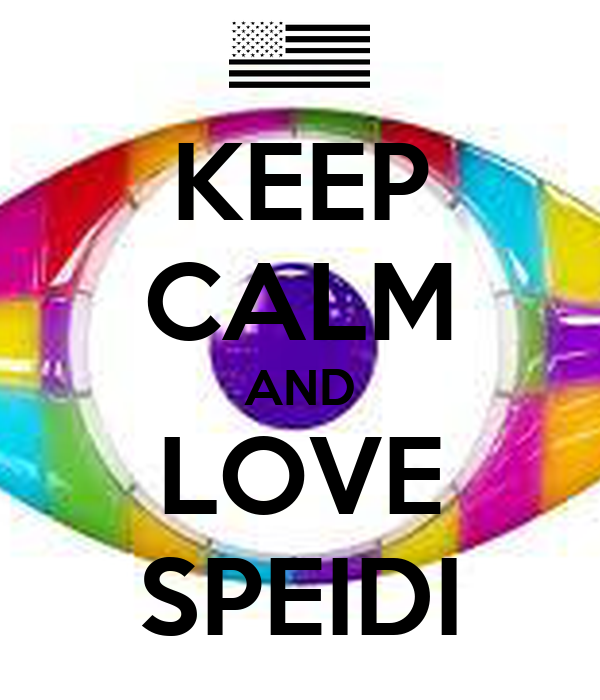 KEEP CALM AND LOVE SPEIDI