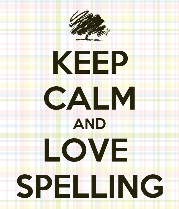 KEEP CALM AND LOVE  SPELLING