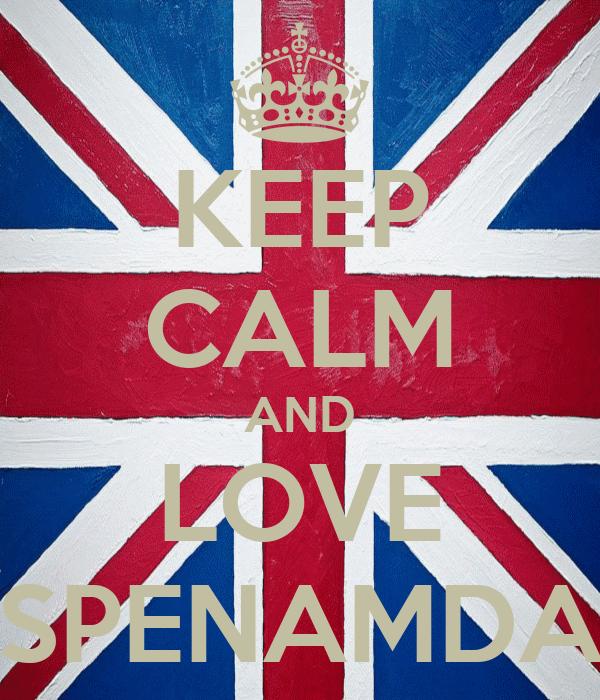 KEEP CALM AND LOVE SPENAMDA