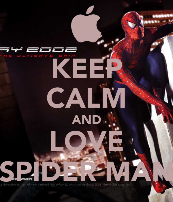 KEEP CALM AND LOVE SPIDER MAN