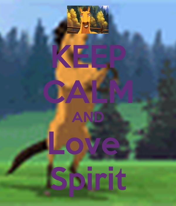 KEEP CALM AND Love  Spirit