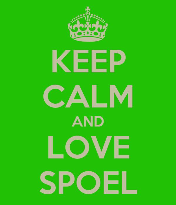 KEEP CALM AND LOVE SPOEL