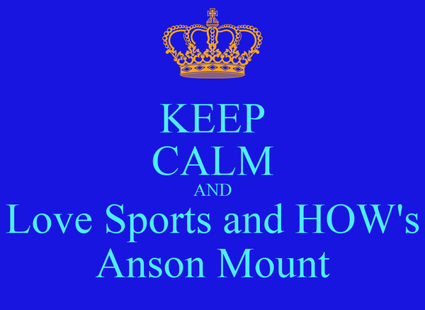 KEEP CALM AND Love Sports and HOW's Anson Mount