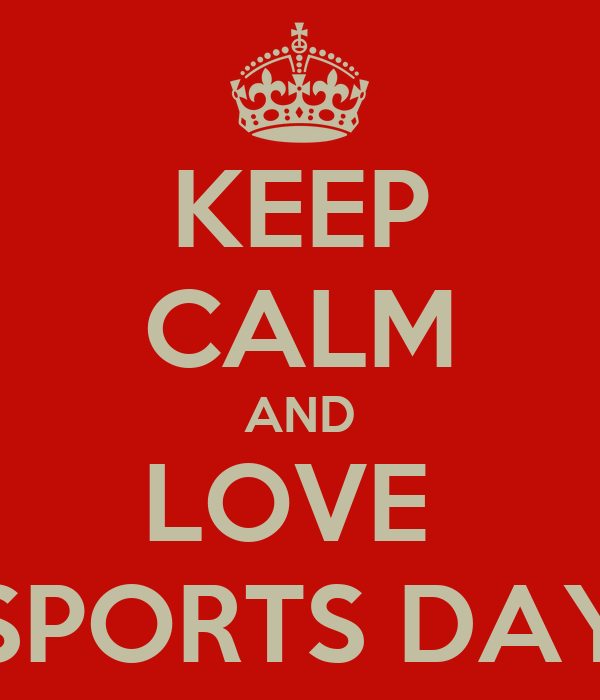 KEEP CALM AND LOVE  SPORTS DAY